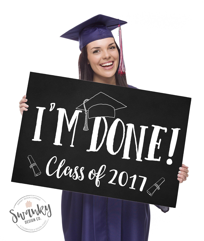 i m done graduation sign class of 2018 sign printable graduation