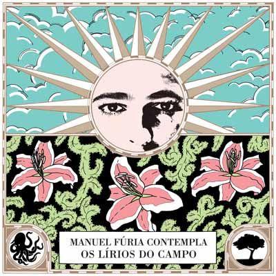 2013 - Manuel Fúria Contempla os Lírios do Campo, de Manuel Fúria (AF025).