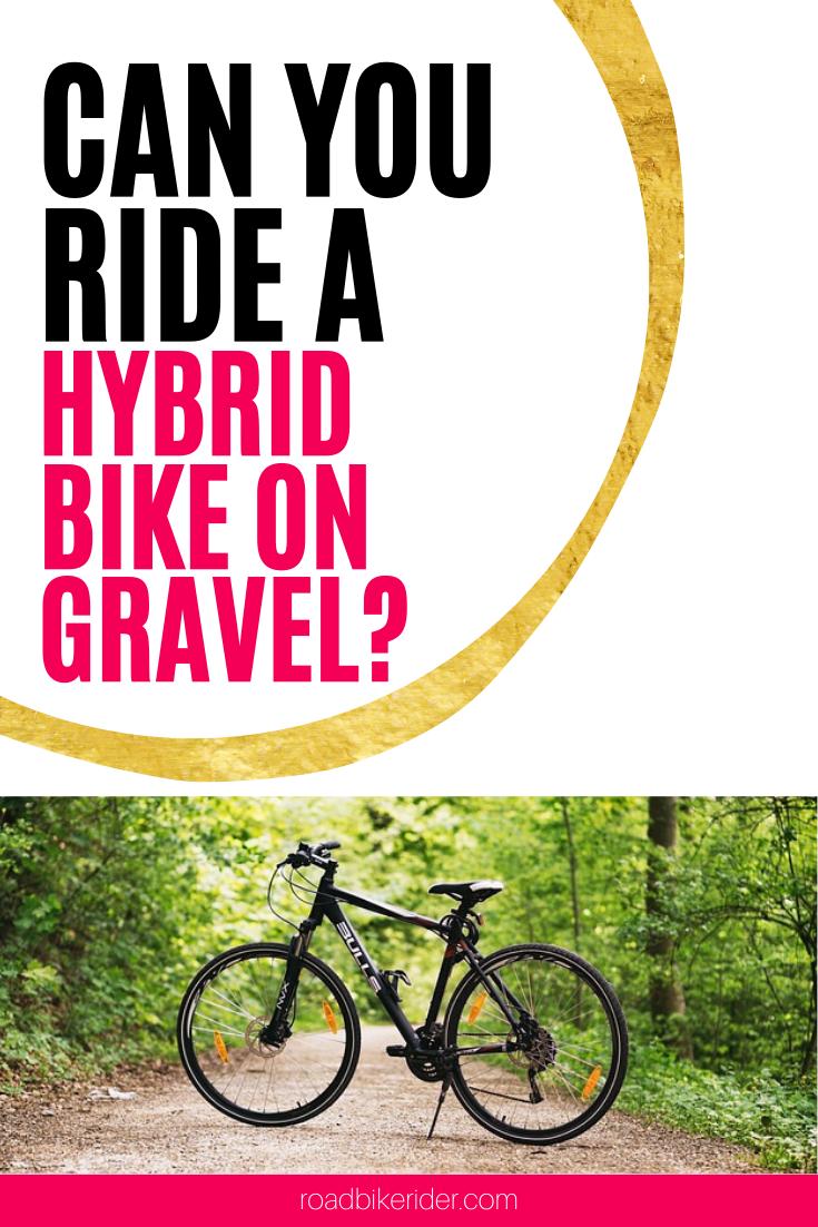 Can You Ride A Hybrid Bike On Gravel Hybrid Bike Hybrid