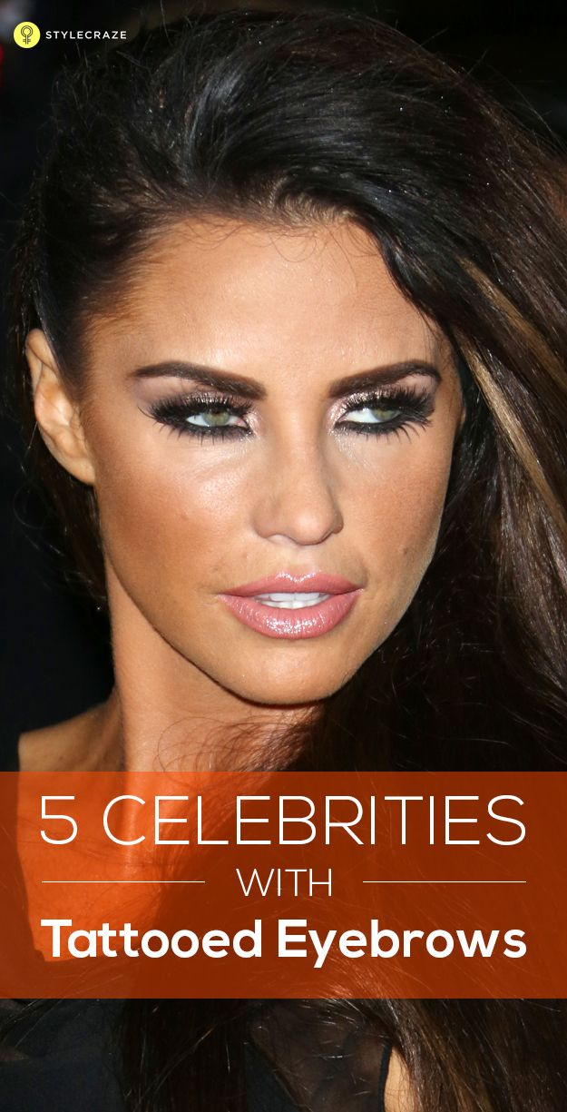 5 Most Famous Celebrities With Tattooed Eyebrows Brows Eyebrow