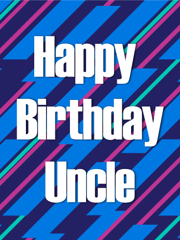 Artistic Happy Birthday Card For Uncle Whether Hes Miles Away Or