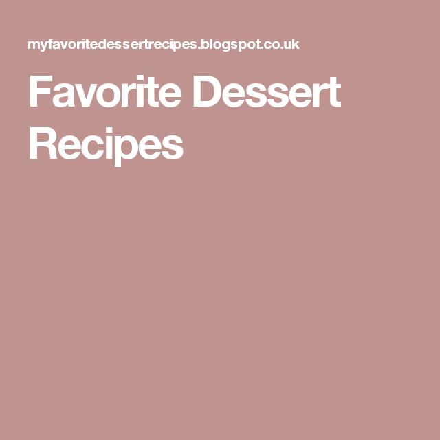 Favorite Dessert Recipes