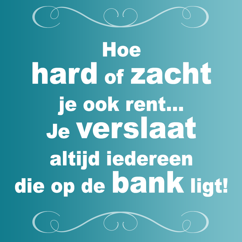 Hoe Quotes: Hoe Hard Of Zwacht Je Ook Rent, Je Verslaat Altijd