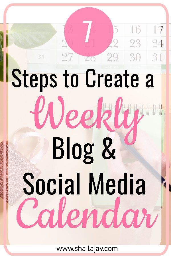 7 Steps to make your weekly Blog and Social Media Calendar Social