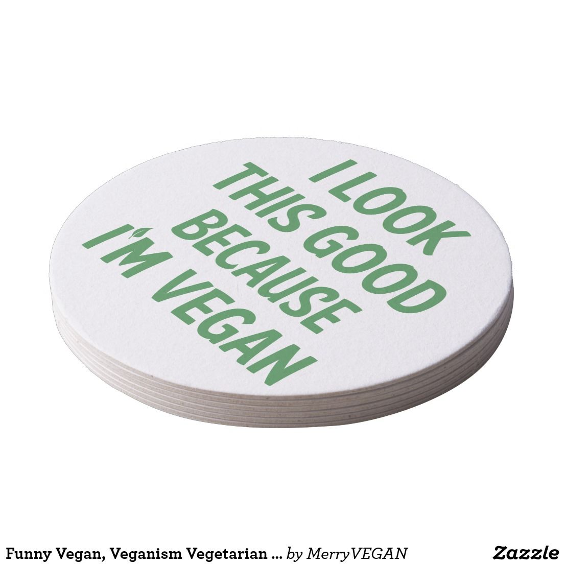 Funny Vegan, Veganism Vegetarian Quote Green White Round Paper Coaster | Zazzle.com #vegetarianquotes