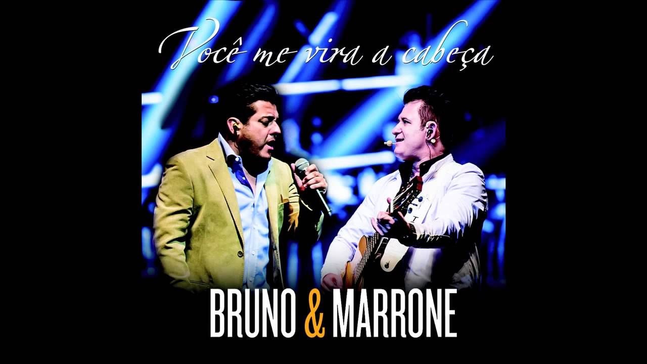 Bruno E Marrone Voce Me Vira A Cabeca Com Imagens Bruno E