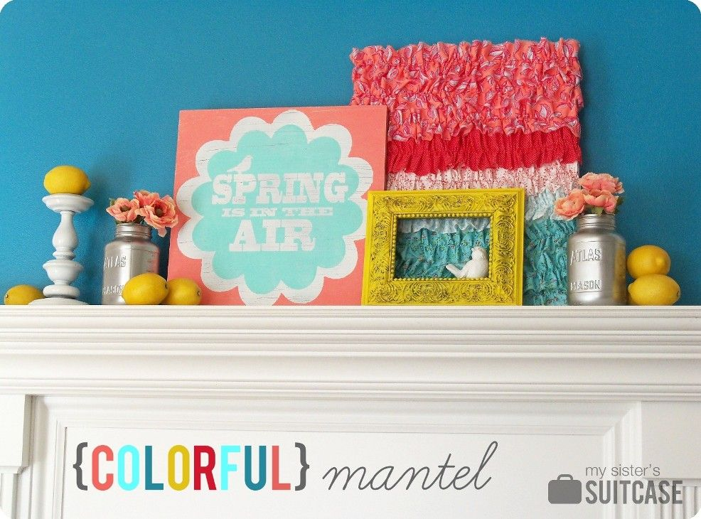 Colorful Mantel {by My Sister's Suitcase} // just wish I had a mantel!