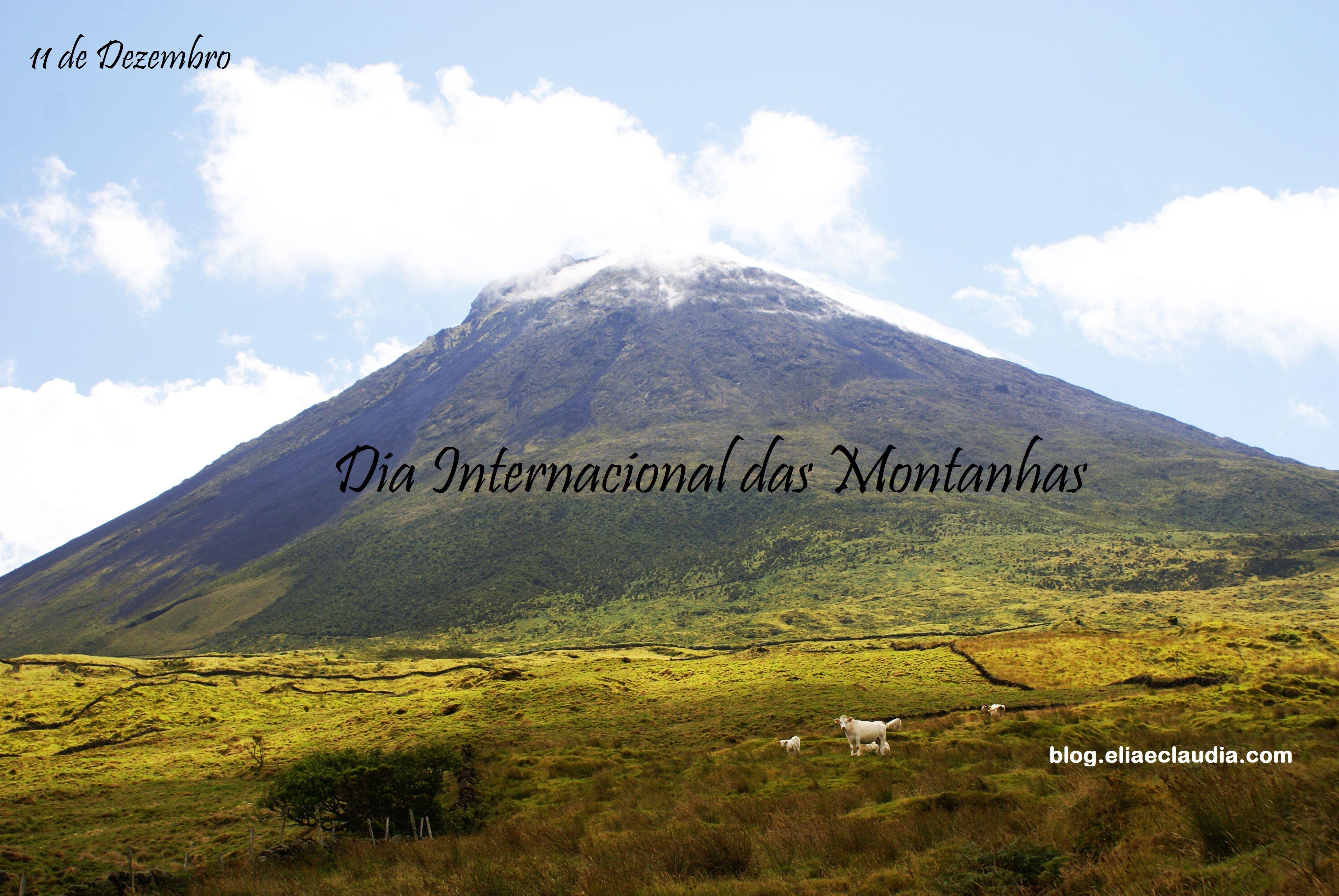 11 de Dezembro - Dia Internacional das Montanhas (Montanha do Pico na imagem)