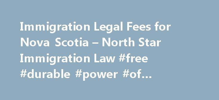 Immigration Legal Fees for Nova Scotia u2013 North Star Immigration - durable power of attorney forms