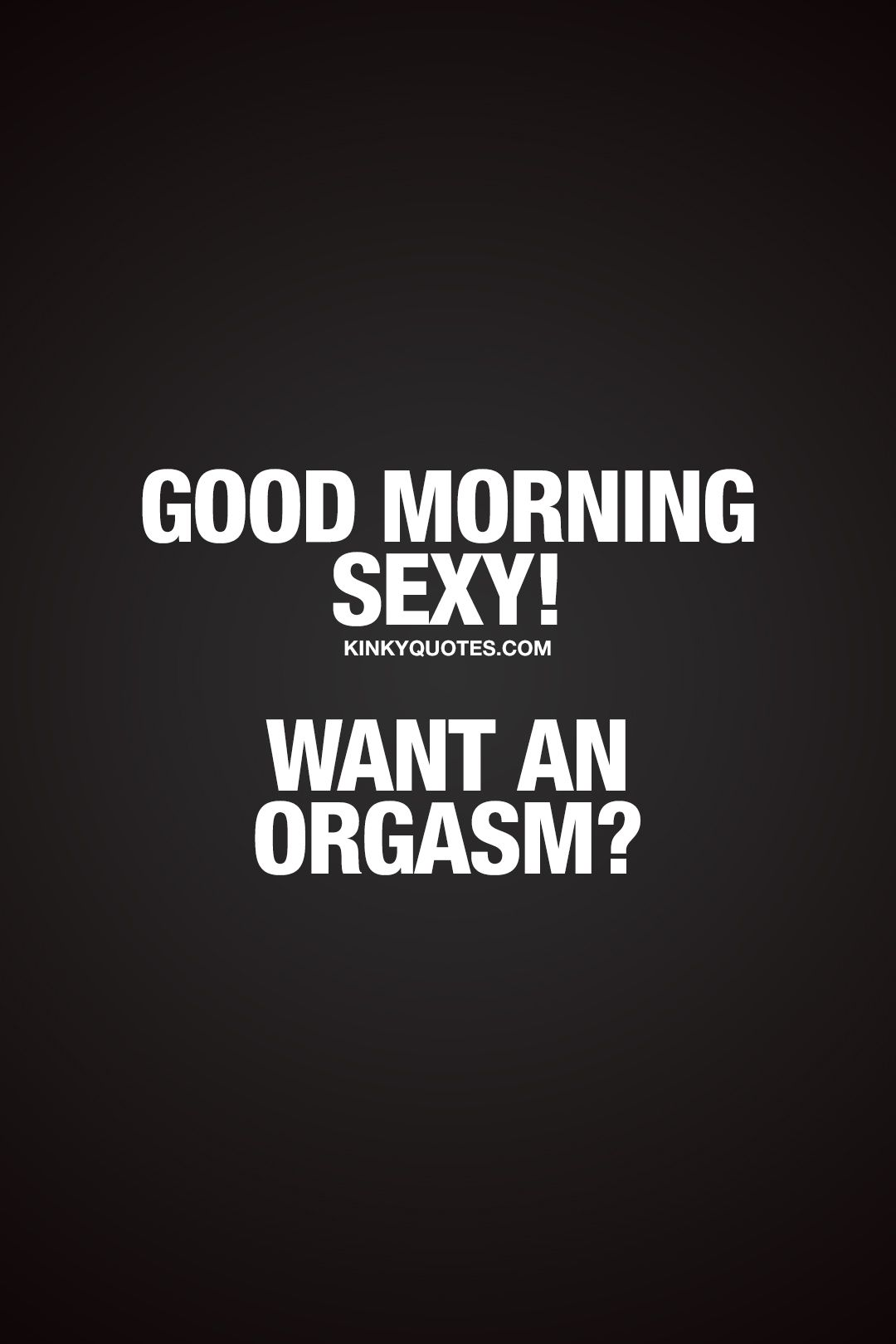 Sexy good morning quote