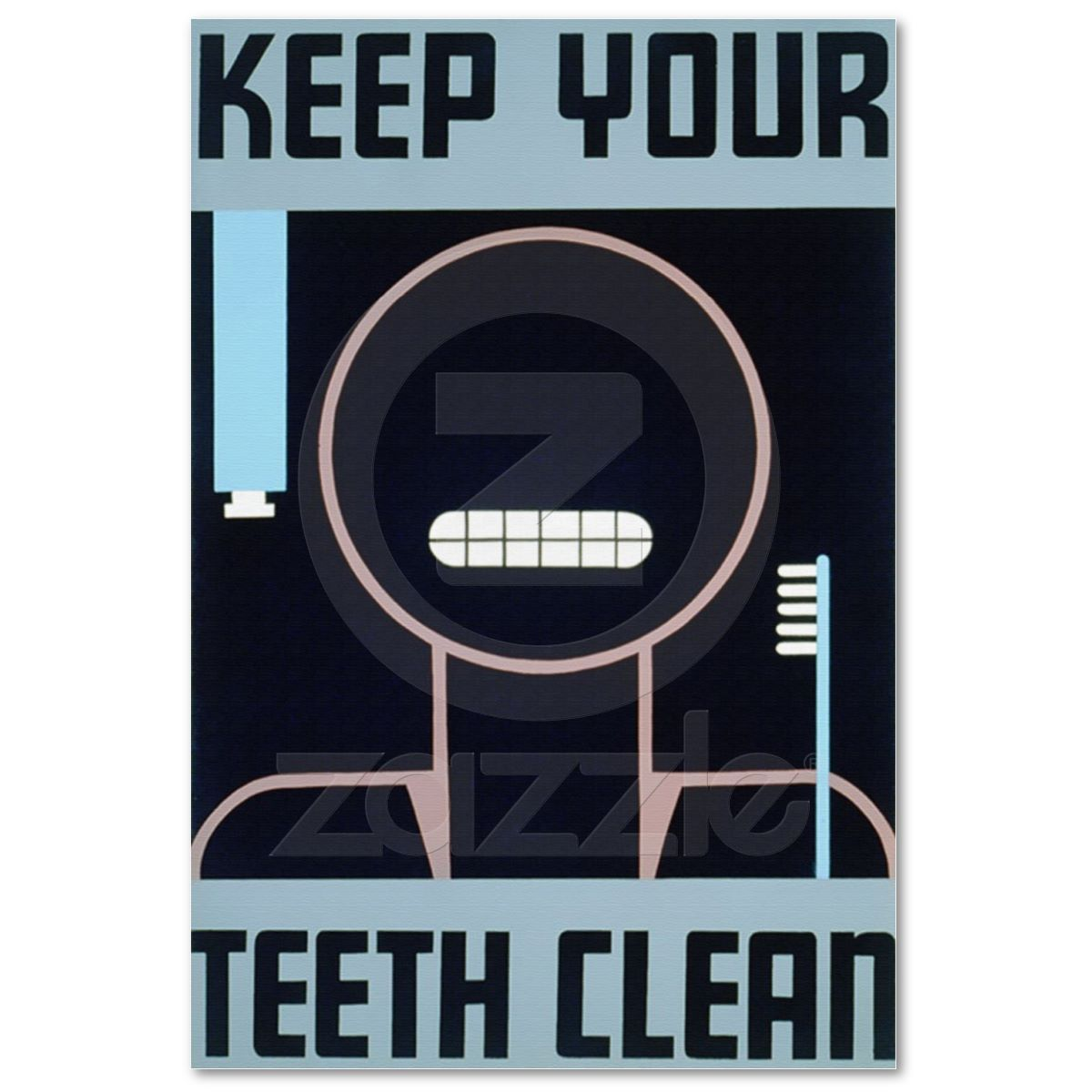Keep Your Teeth Clean Poster Zazzle.co.uk Teeth
