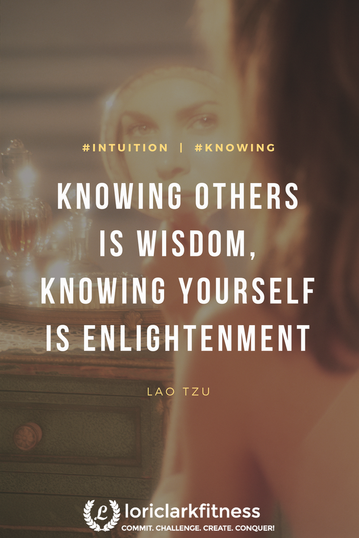 Knowing Others Is Wisdom Knowing Yourself Is Enlightenment Lao Tzu Inspirational Quotes Amazing Inspirational Quotes Spiritual Quotes
