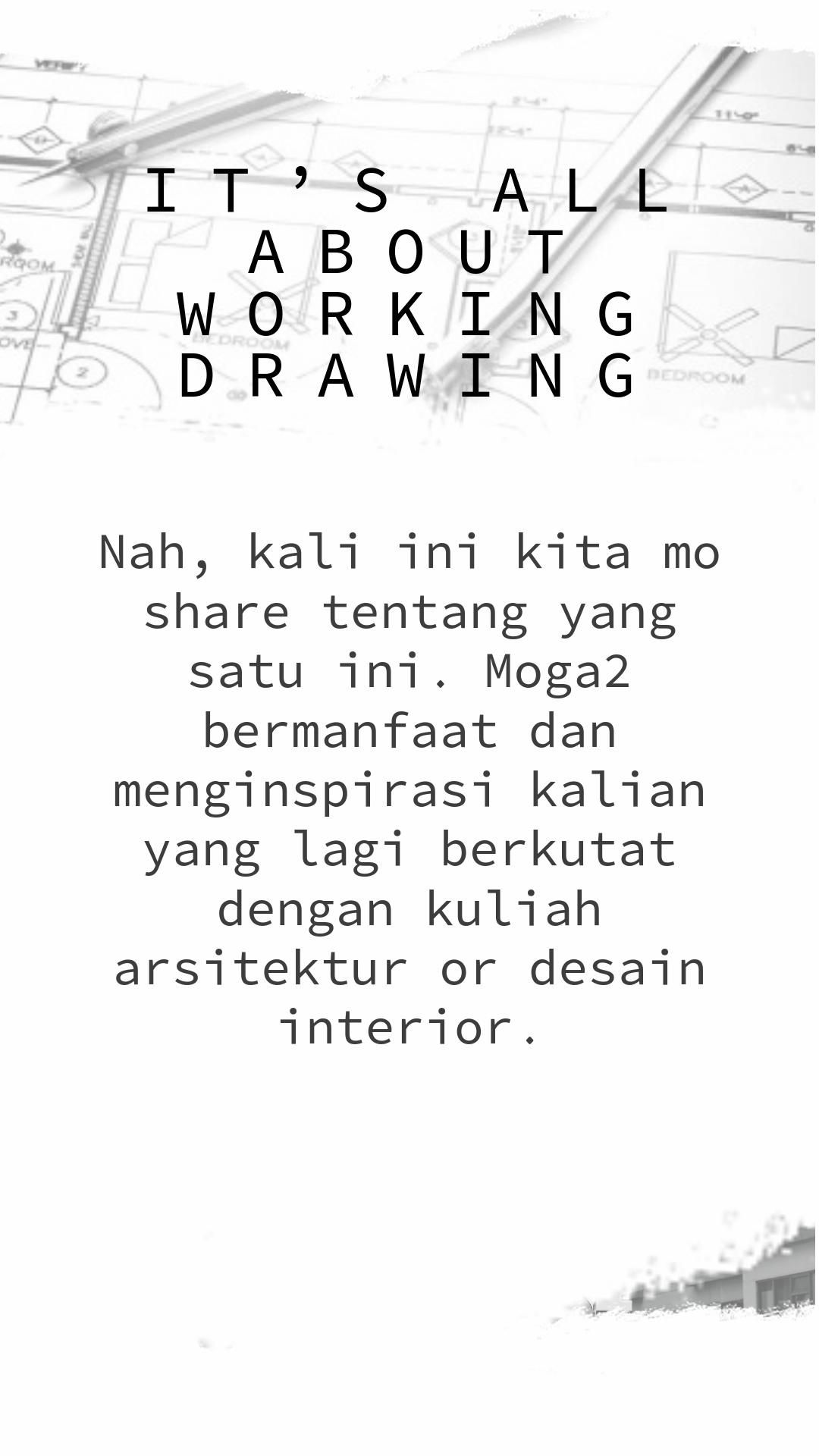 It Is All About Working Drawing Desain Arsitektur Inspirasi