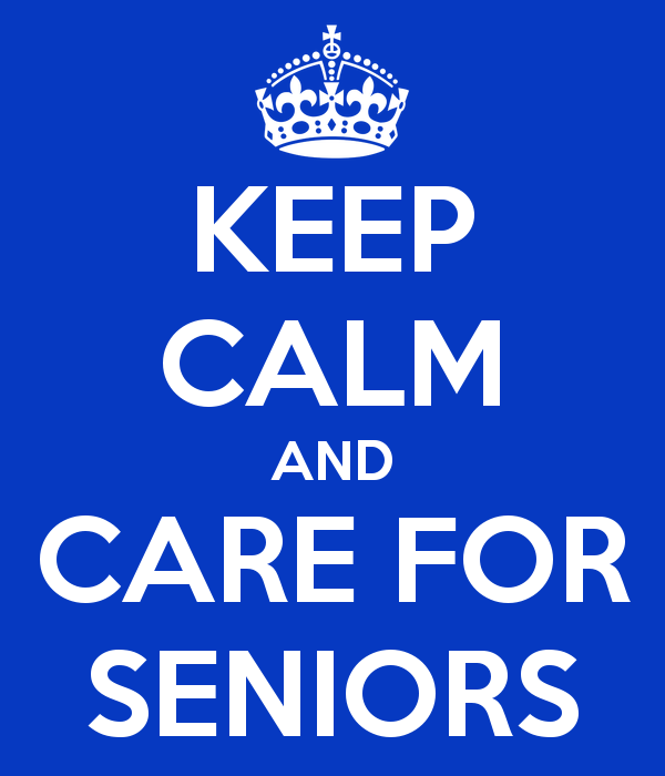 KEEP CALM AND CARE FOR SENIORS