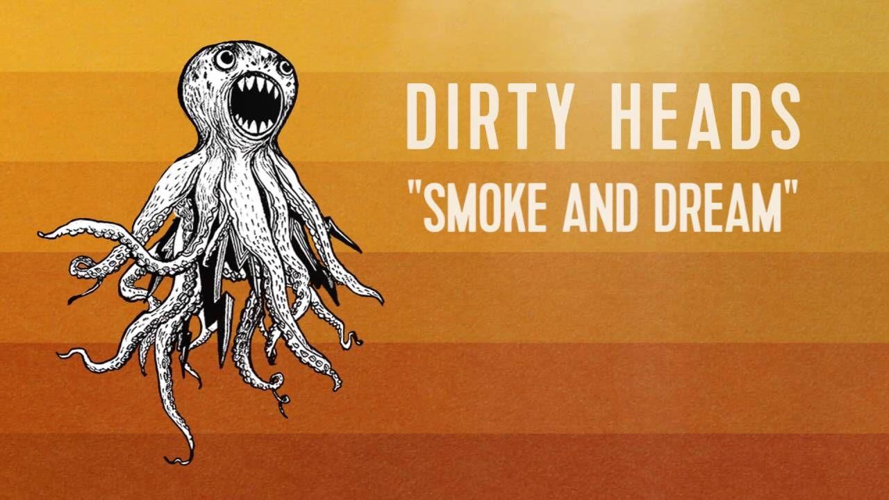 Dirty Heads - 'Smoke & Dream' (Official Audio)