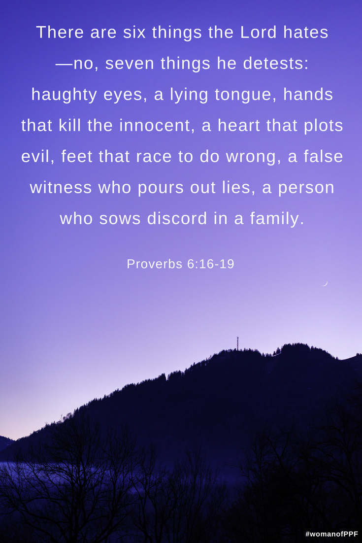 The book of Proverbs outlines seven things God hates: * Pride and arrogance  * Lies and deception * Harming the innocent * Deceit and maliciousness *  Taking ...