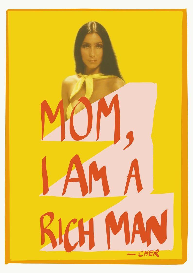 Mom, I Am A Rich Man Print – Cher Print, Feminist Quote, Retro Print, Art Print in A5, A4, A3, A2 or A1
