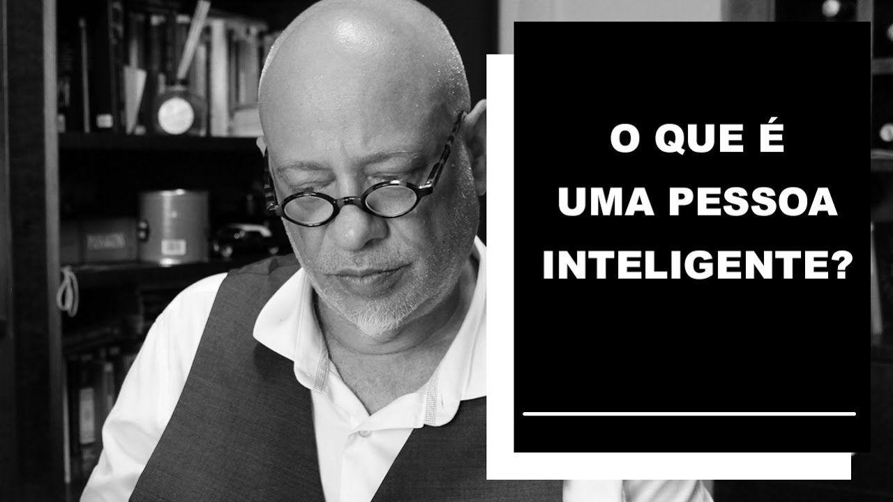 O que é uma pessoa inteligente? - Luiz Felipe Pondé - YouTube