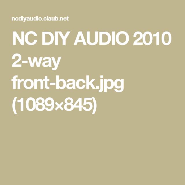 NC DIY AUDIO 2010 2-way front-back.jpg (1089×845)