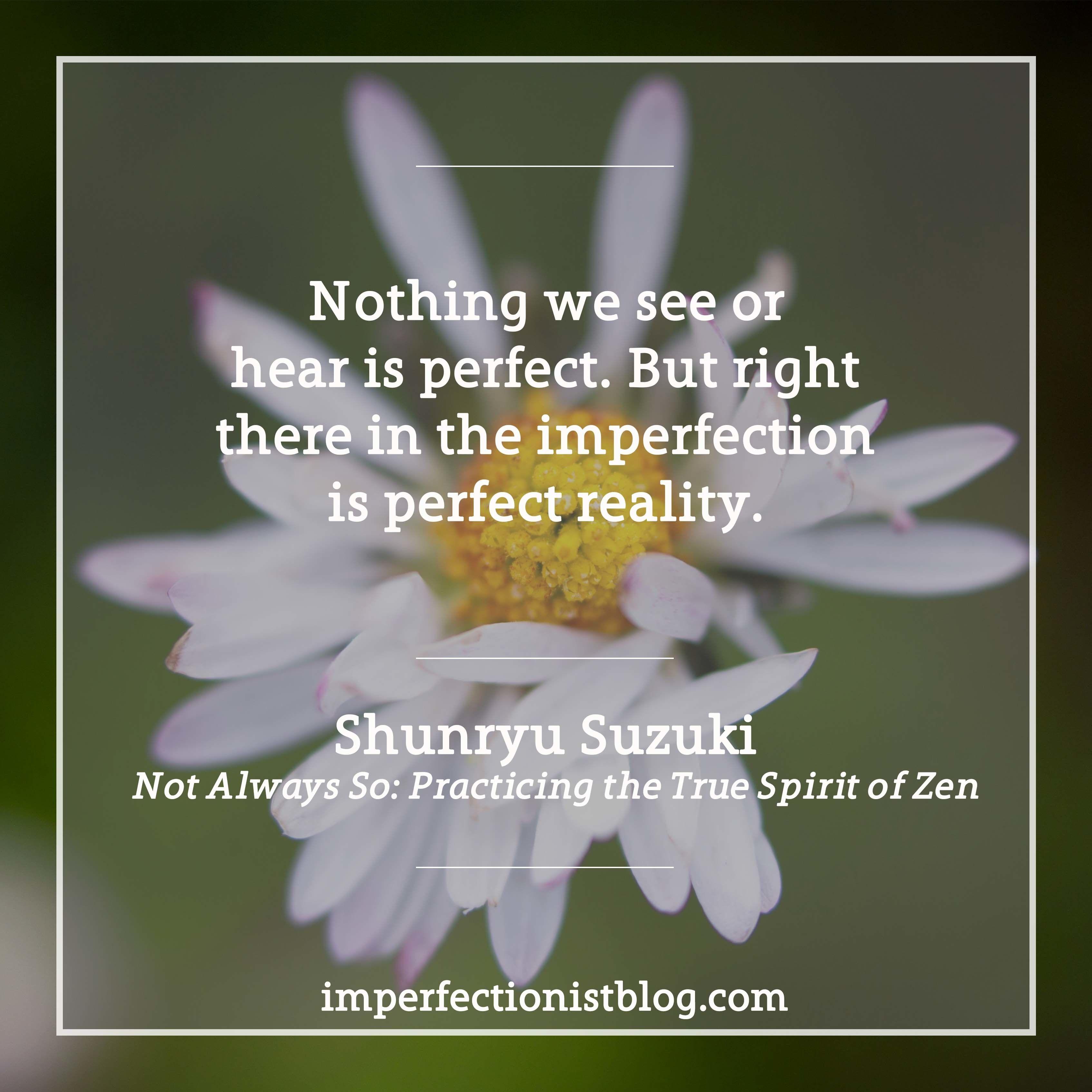 Quotes About Mindfulness Shunryu Suzuki Credited With Popularizing Zen Buddhism In Western