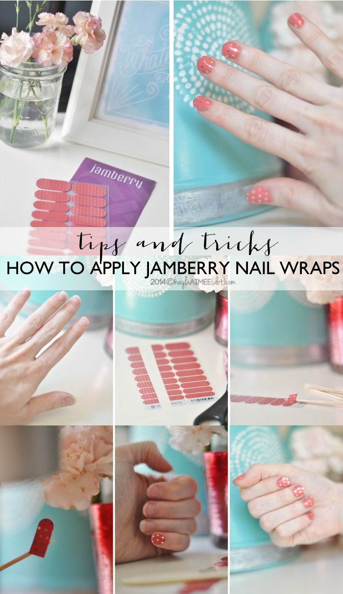 These Nails Are My Jam: Tips Tricks For How To Apply Jamberry Nail Wraps