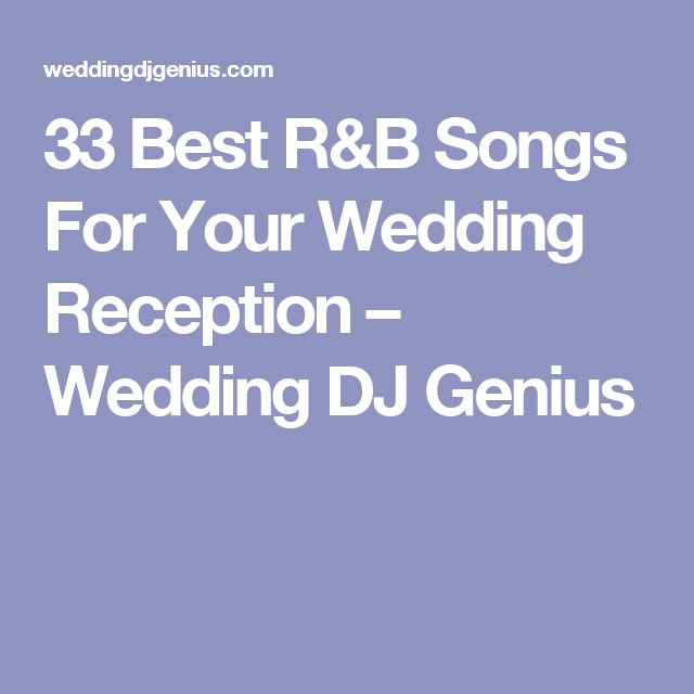 33 Best Rb Songs For Your Wedding Reception Wedding Dj Genius