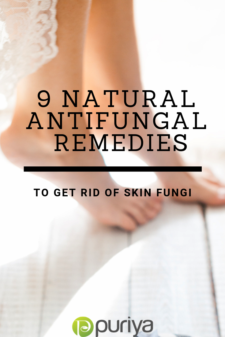 Best Natural Antifungal Remedies For Skin Fungus Puriya Blog Natural Antifungal Natural Healing Remedies Natural Therapy