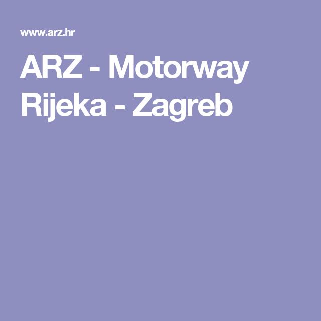 Arz Motorway Rijeka Zagreb Zagreb Rijeka Motorway