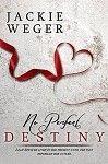 No Perfect Destiny by Jackie Weger