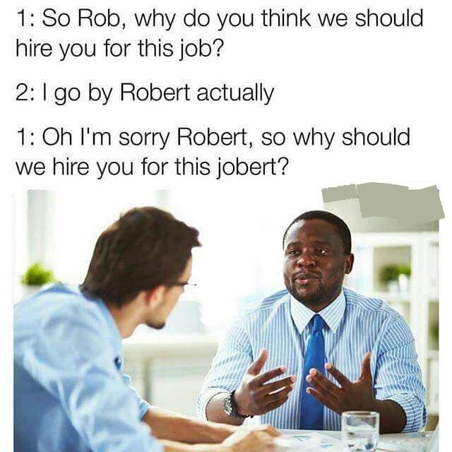 Why rob why memes Pinterest Memes - why should i hire you