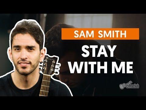 Stay With Me Sam Smith Aula De Violao Simplificada Youtube