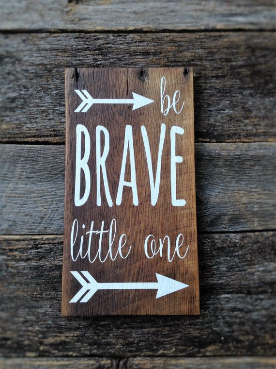 Be Brave Little One with arrow: Hand-Painted by AmeliasWoodshed