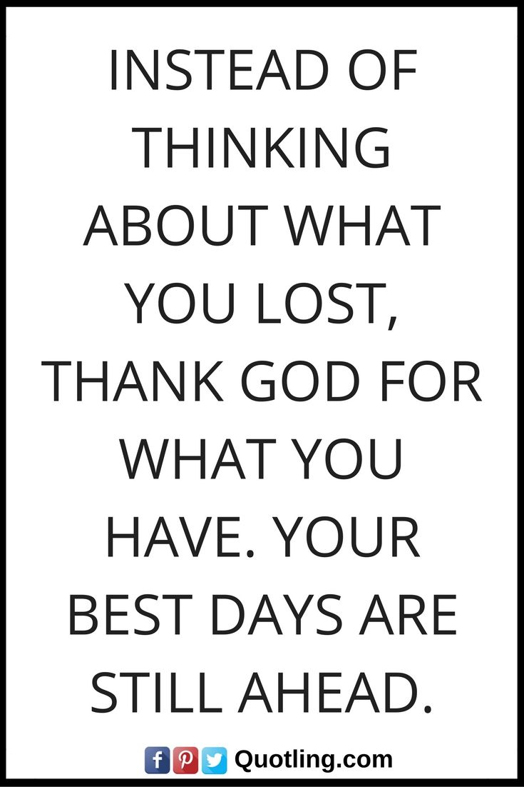 Thanking God Quotes Christian Quotes  Instead Of Thinking About What You Lost Thank