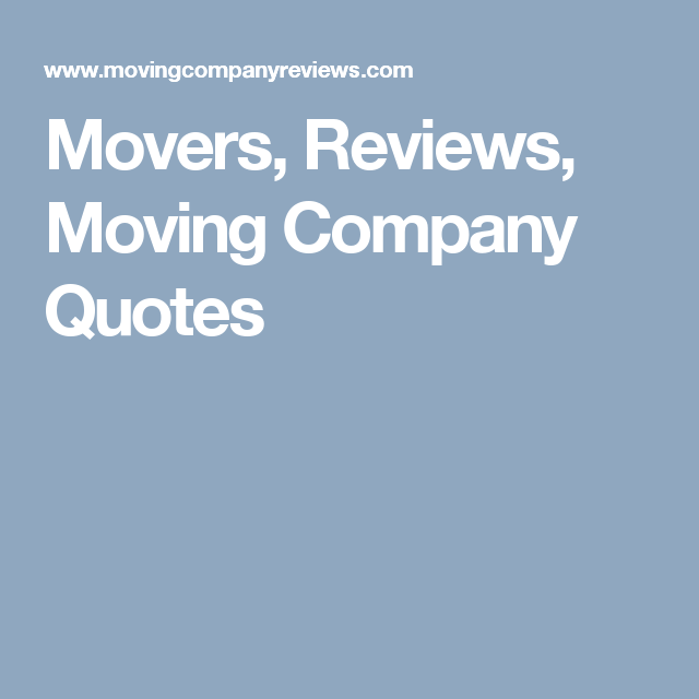 Moving Company Quotes Cool Movers Reviews Moving Company Quotes  Moving And Movers