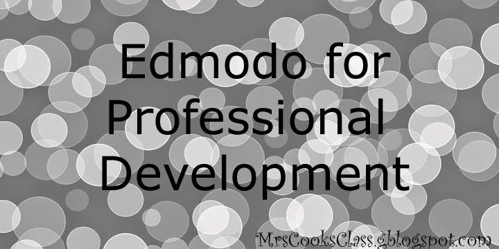 Mrs. Cook's Class: Edmodo for Professional Development