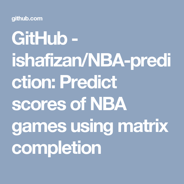 GitHub - ishafizan/NBA-prediction: Predict scores of NBA