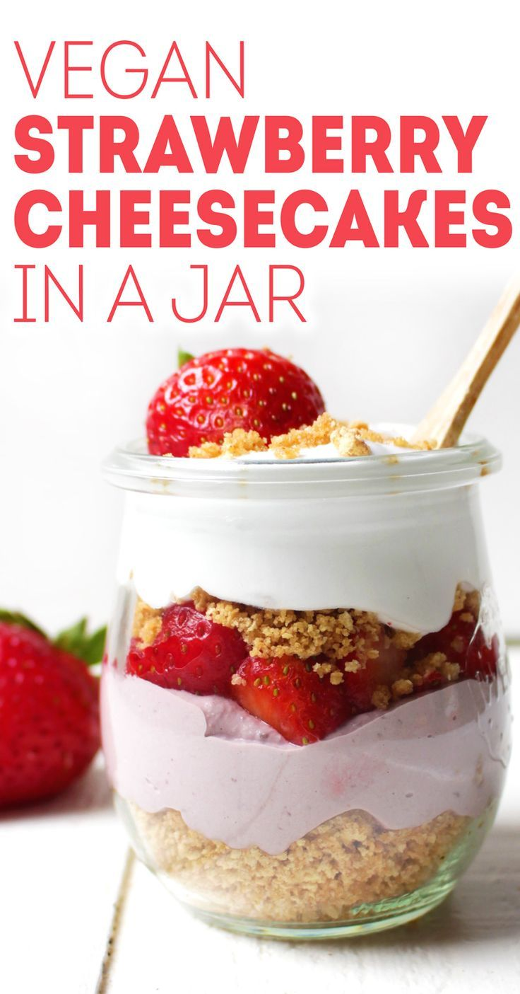 No Bake Vegan Strawberry Cheesecakes In A Jar