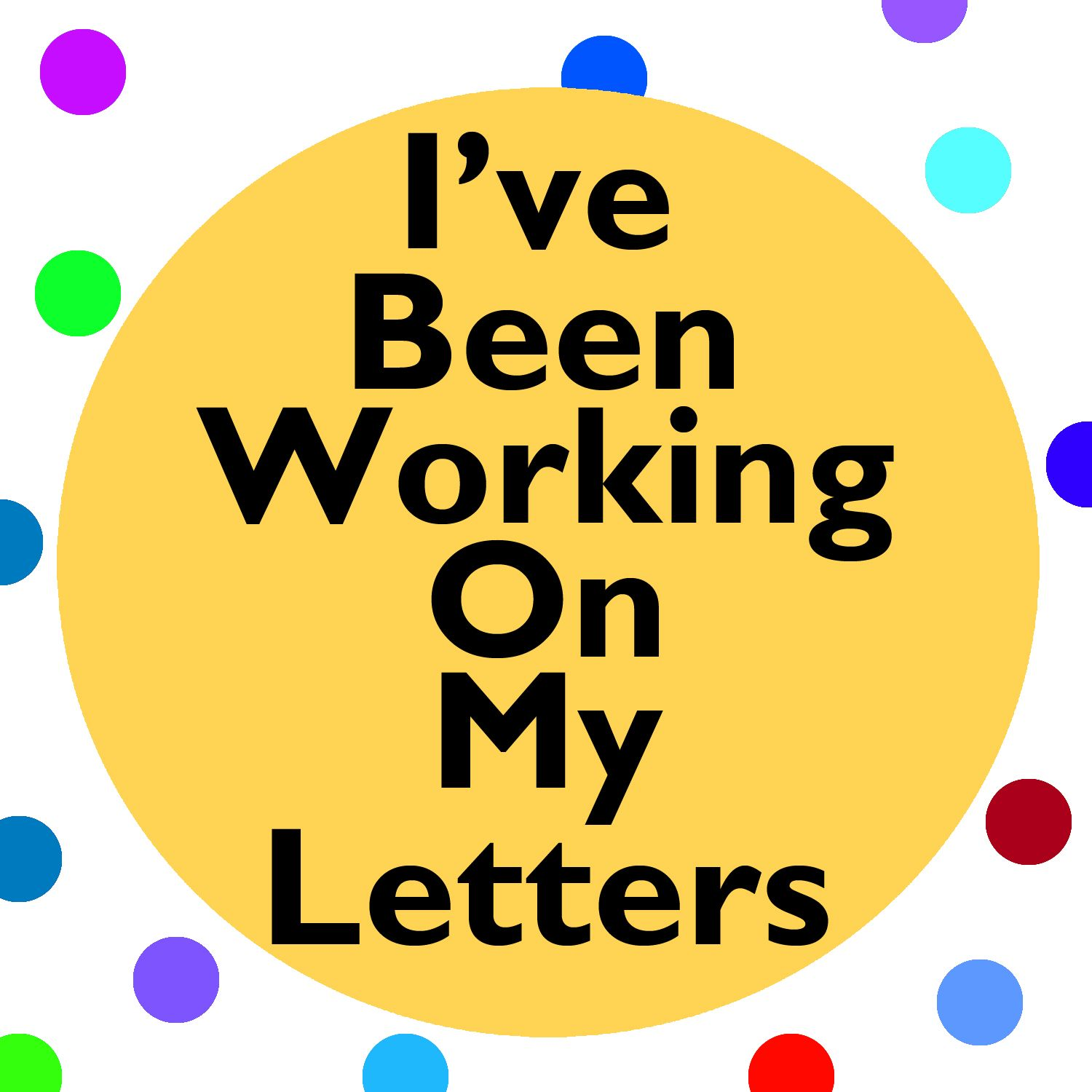 Teach And Sing Alphabet Letters With I've Been Working On