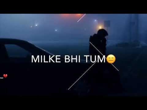 Tera Ghata New Whatsapp Status 2018 Youtube Songs New