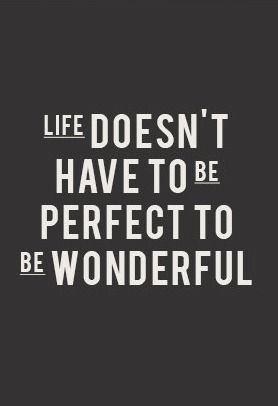 Life Quote Posters Interesting Life Doesn't Have To Be Perfect To Be Wonderful Well Said