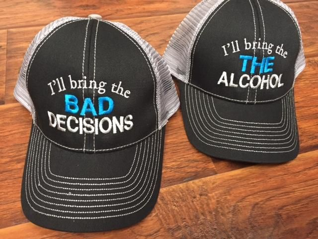 I Ll Bring The Bad Decisions Singles Bail Money Pull Down For All Kinds Available Trucker Hat Trucker Hat Bad Decisions Trucker