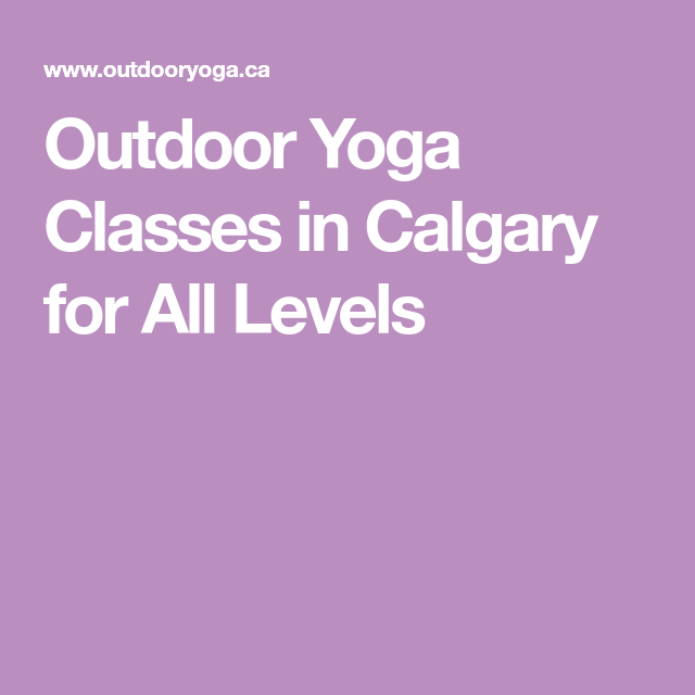 Outdoor Yoga Classes In Calgary For All Levels