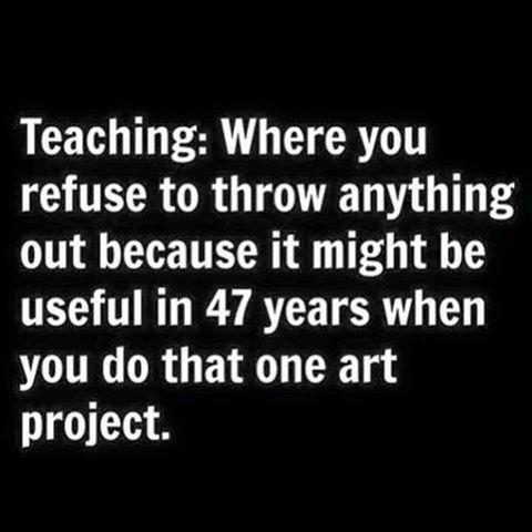 Teachers Are Secret Hoarders :)