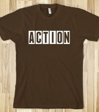 People are watching you. Ready and action! http://skreened.com/quoteandtees/action-box?