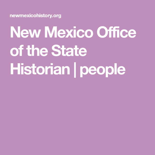 New Mexico Office of the State Historian people New