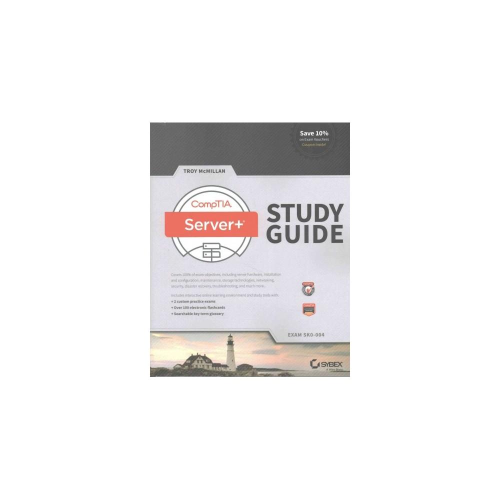 CompTIA Server+ : Exam SK0-004 (Study Guide) (Paperback) (Troy