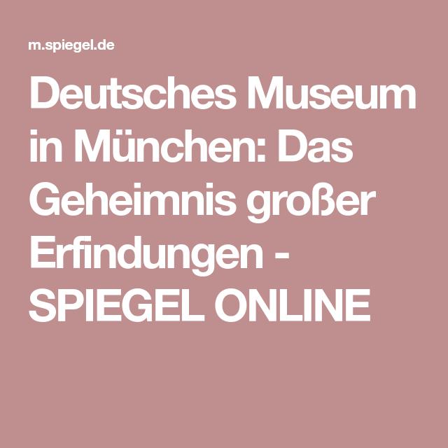 Badspiegel München deutsches museum in münchen das geheimnis großer erfindungen