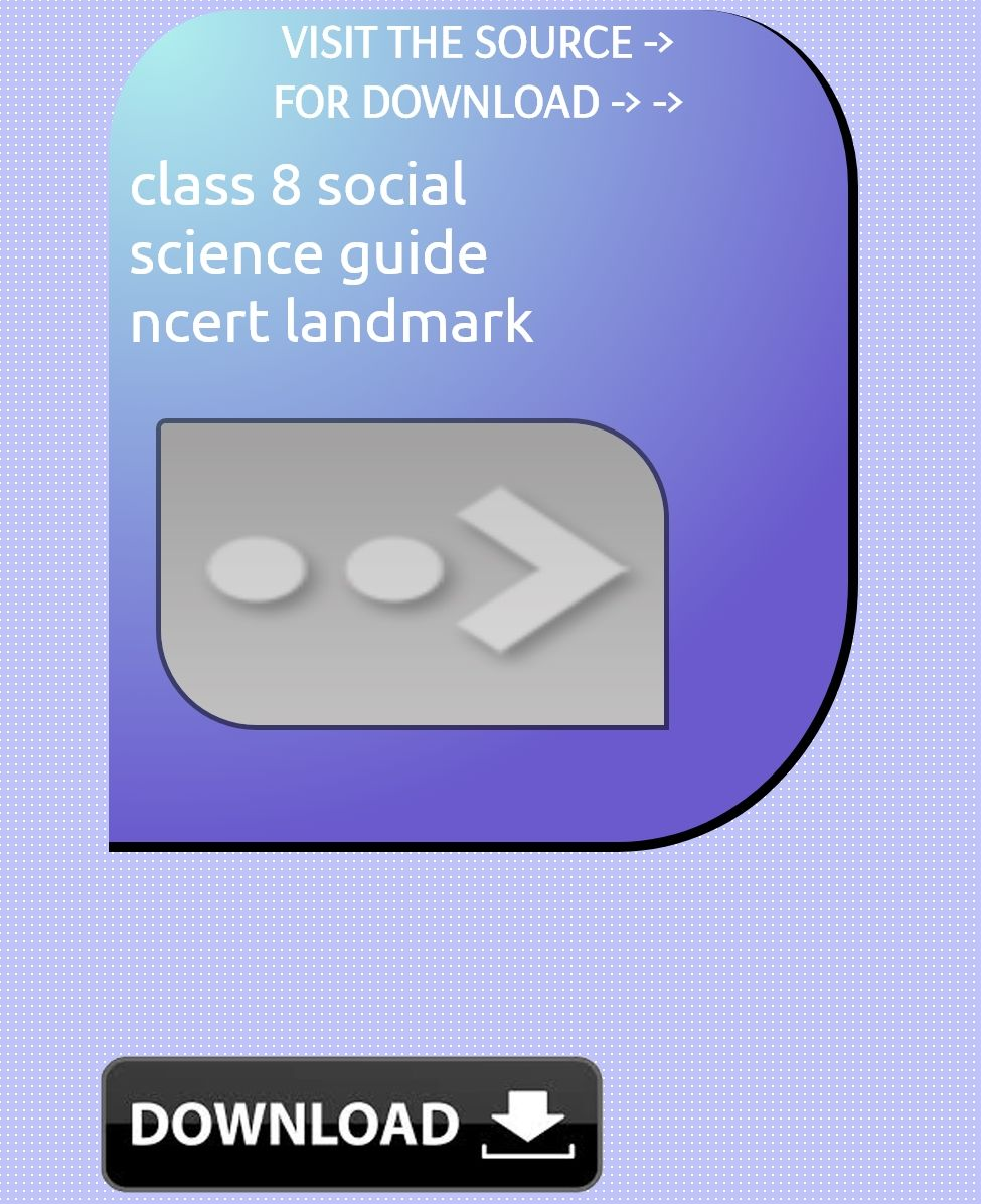 class 8 social science guide ncert landmark download