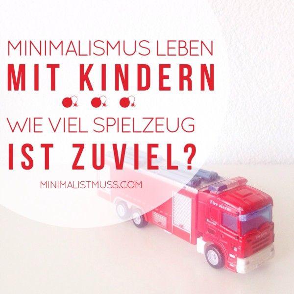 Minimalismus mit Kindern oder Wie viel Spielzeug ist zu viel