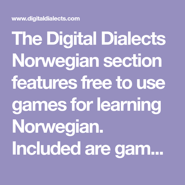 The Digital Dialects Norwegian Section Features Free To Use Games For Learning Norwegian Included Are